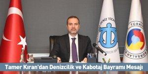 Tamer Kıran'dan Denizcilik ve Kabotaj Bayramı Mesajı