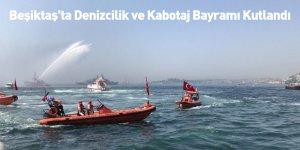 Beşiktaş'ta Denizcilik ve Kabotaj Bayramı Kutlandı