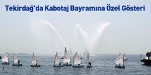 Tekirdağ'da Kabotaj Bayramına Özel Gösteri