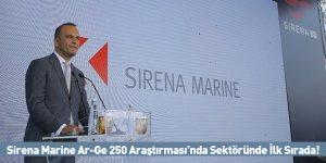 Sirena Marine Ar-Ge 250 Araştırması'nda Sektöründe İlk Sırada!