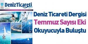 Deniz Ticareti Dergisi Temmuz Sayısı Eki Okuyucu ile Buluştu