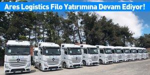 Ares Logistics Filo Yatırımına Devam Ediyor!