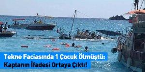 Tekne Faciasında 1 Çocuk Ölmüştü: Kaptanın İfadesi Ortaya Çıktı!