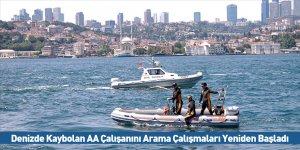 Denizde Kaybolan AA Çalışanını Arama Çalışmaları Yeniden Başladı