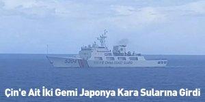 Çin'e Ait İki Gemi Japonya Kara Sularına Girdi