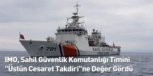 """IMO, Sahil Güvenlik Komutanlığı Timini """"Üstün Cesaret Takdiri""""ne Değer Gördü"""