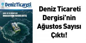 Deniz Ticareti Dergisi'nin Ağustos Sayısı Çıktı!