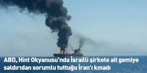 ABD, Hint Okyanusu'nda İsrailli şirkete ait gemiye saldırıdan sorumlu tuttuğu İran'ı kınadı