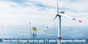Deniz üstü rüzgar kurulu güç 11 yılda 34 gigavata yükseldi