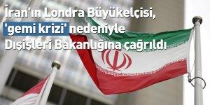 İran'ın Londra Büyükelçisi, 'gemi krizi' nedeniyle Dışişleri Bakanlığına çağrıldı