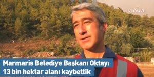 Marmaris Belediye Başkanı Oktay: 13 bin hektar alanı kaybettik