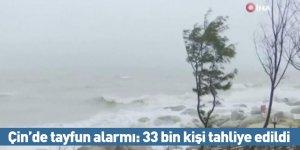 Çin'de tayfun alarmı: 33 bin kişi tahliye edildi