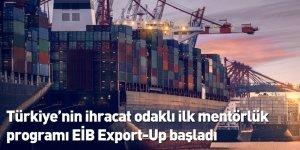Türkiye'nin ihracat odaklı ilk mentörlük programı EİB Export-Up başladı