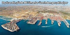 Dış ticaretin yüzde 88'i limanlar üzerinden gerçekleşiyor