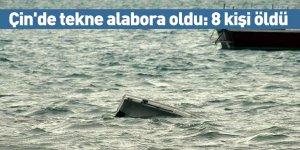 Çin'de tekne alabora oldu: 8 kişi öldü