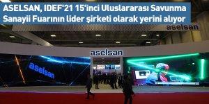 ASELSAN, IDEF'21 15'inci Uluslararası Savunma Sanayii Fuarının lider şirketi olarak yerini alıyor
