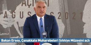 Bakan Ersoy, Çanakkale Muharebeleri Sıhhiye Müzesini açtı