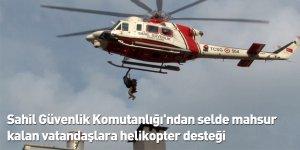 Sahil Güvenlik Komutanlığı'ndan selde mahsur kalan vatandaşlara helikopter desteği