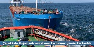 Çanakkale Boğazı'nda arızalanan konteyner gemisi kurtarıldı