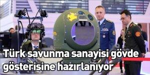 Türk savunma sanayisi gövde gösterisine hazırlanıyor