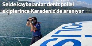 Selde kaybolanlar deniz polisi ekiplerince Karadeniz'de aranıyor