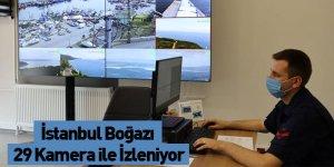 İstanbul Boğazı 29 Kamera ile İzleniyor