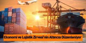 Ekonomi ve Lojistik Zirvesi'nin Altıncısı Düzenleniyor