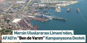 """Mersin Uluslararası Limanı'ndan, AFAD'ın """"Ben de Varım"""" kampanyasına 1 milyon lira destek"""