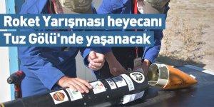 Roket Yarışması heyecanı Tuz Gölü'nde yaşanacak