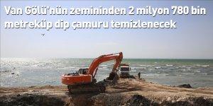 Van Gölü'nün zemininden 2 milyon 780 bin metreküp dip çamuru temizlenecek