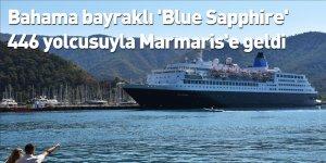 Bahama bayraklı 'Blue Sapphire' 446 yolcusuyla Marmaris'e geldi