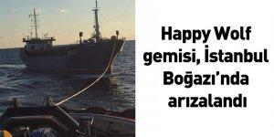 Happy Wolf gemisi, İstanbul Boğazı'nda arızalandı