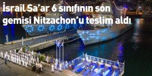 İsrail Sa'ar 6 sınıfının son gemisi Nitzachon'u teslim aldı