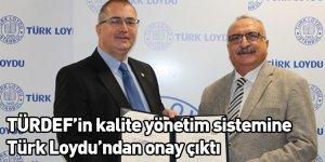 TÜRDEF'in kalite yönetim sistemine Türk Loydu'ndan onay çıktı