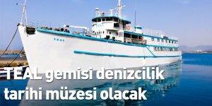 TEAL gemisi denizcilik tarihi müzesi olacak