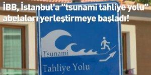 """İBB, İstanbul'a """"tsunami tahliye yolu"""" tabelaları yerleştirmeye başladı!"""
