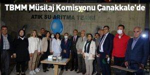 TBMM Müsilaj Komisyonu Çanakkale'de
