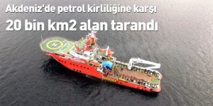 Akdeniz'de petrol kirliliğine karşı 20 bin km2 alan tarandı