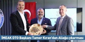 İMEAK DTO Başkanı Tamer Kıran'dan Aliağa çıkarması