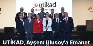 UTİKAD, Ayşem Ulusoy'a Emanet