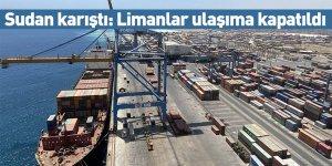 Sudan karıştı: Limanlar ulaşıma kapatıldı