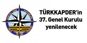 TÜRKKAPDER'in 37. Genel Kurulu yenilenecek