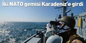 İki NATO gemisi Karadeniz'e girdi