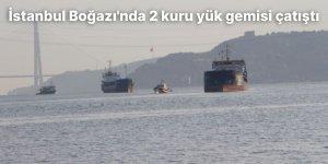 İstanbul Boğazı'nda 2 kuru yük gemisi çatıştı