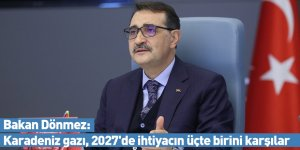 Bakan Dönmez: Karadeniz gazı, 2027'de ihtiyacın üçte birini karşılar