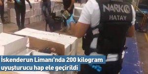 İskenderun Limanı'nda 200 kilogram uyuşturucu hap ele geçirildi
