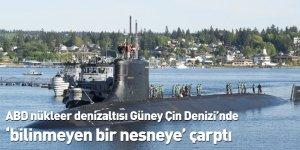 ABD nükleer denizaltısı Güney Çin Denizi'nde 'bilinmeyen bir nesneye' çarptı