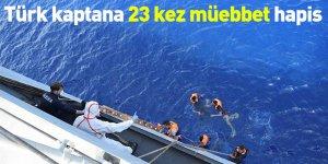 Türk kaptana 23 kez müebbet hapis