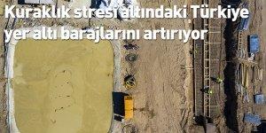 Kuraklık stresi altındaki Türkiye yer altı barajlarını artırıyor