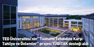 """TED Üniversitesi'nin """"Tsunami Tehdidine Karşı Tahliye ve Önlemler"""" projesi TÜBİTAK desteği aldı"""